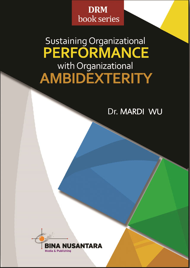DRM BOOK SERIES : SUSTAINING ORGANIZATIONAL PERFORMANCE WITH ORGANIZATIONAL AMBIDEXTERITY