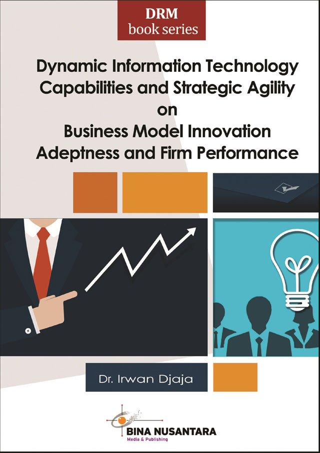 Dynamic Information Technology Capabilities and Strategic Agility on Business Model Innovation Adeptness and Firm Performance