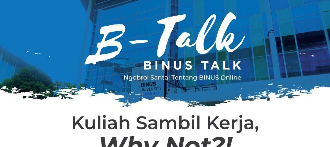 B-Talk – Kuliah Sambil Kerja